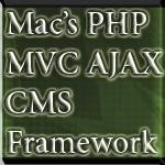 Mac's PHP MVC Framework with an integrated AJAX CMS Solutio