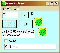 "Set up to run for 25 minutes with reminder text ""Call Joe"""