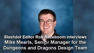 Slashdot's Rob Rozeboom Interviews D&D Designer Mike Mearls - Part 2 (video)